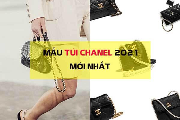 Mẫu túi Chanel 2021 mới nhất